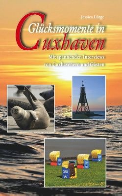 Glücksmomente in Cuxhaven von Lütge,  Jessica