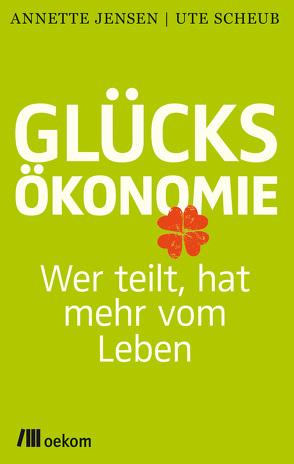 Glücksökonomie von Jensen,  Annette, Scheub,  Ute