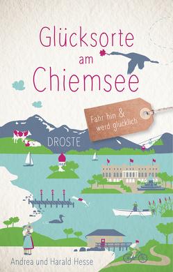 Glücksorte am Chiemsee von Hesse,  Andrea, Hesse,  Harald