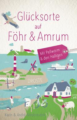 Glücksorte auf Föhr & Amrum von Niedostadek,  André, Niedostadek,  Karin