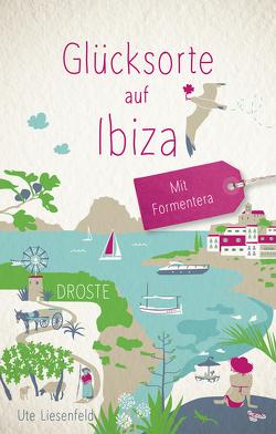 Glücksorte auf Ibiza von Liesenfeld,  Ute