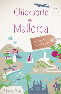 Glücksorte auf Mallorca von Richter,  Katharina, Vogt,  Martina