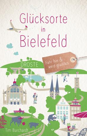 Glücksorte in Bielefeld von Burchardt,  Tim
