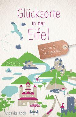 Glücksorte in der Eifel von Koch,  Angelika