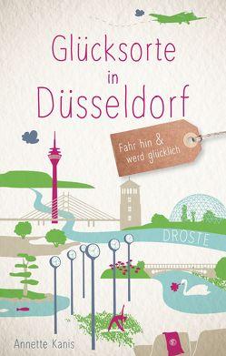 Glücksorte in Düsseldorf von Kanis,  Annette