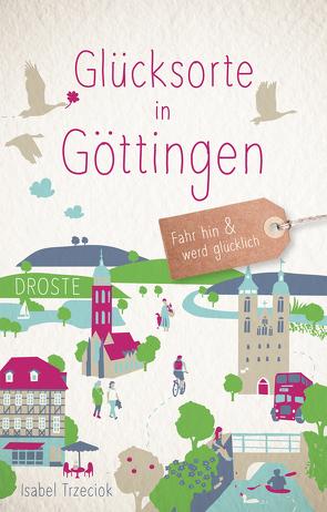 Glücksorte in Göttingen von Trzeciok,  Isabel