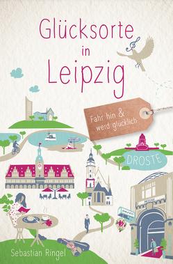 Glücksorte in Leipzig von Ringel,  Sebastian