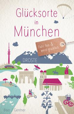 Glücksorte in München von Beer,  Veronika, Gentner,  Stefanie