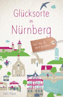 Glücksorte in Nürnberg von Klaus,  Gert