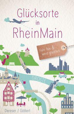 Glücksorte in RheinMain von Dereser,  Susanne, Göttert,  Christine