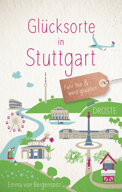 Glücksorte in Stuttgart von von Bergenspitz,  Emma