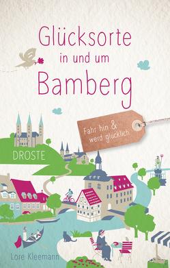 Glücksorte in und um Bamberg von Kleemann,  Lore