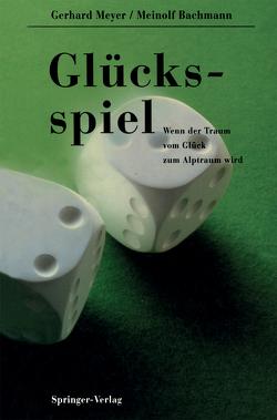 Glücksspiel von Bachmann,  Meinolf, Meyer,  Gerhard