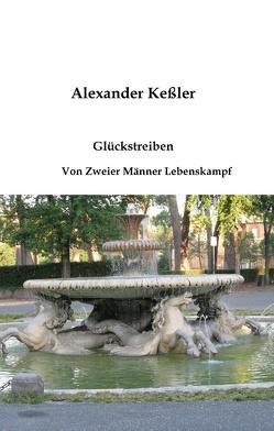 Glückstreiben von Kessler,  Alexander