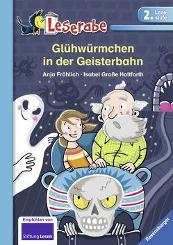 Glühwürmchen in der Geisterbahn von Fröhlich,  Anja, Große-Holtforth,  Isabel