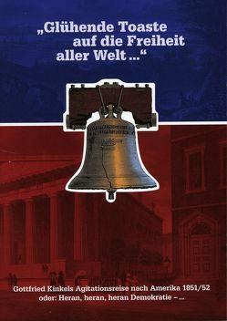 """""""Glühende Toaste auf die Freiheit aller Welt…"""" von Bodsch,  Ingrid, Klaus,  Monica"""
