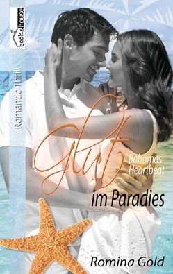 Glut im Paradies – Bahamas Heartbeat 3 von Gold,  Romina