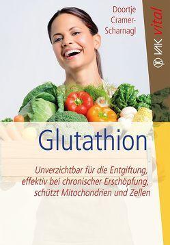 Glutathion von Cramer-Scharnagl, Doortje