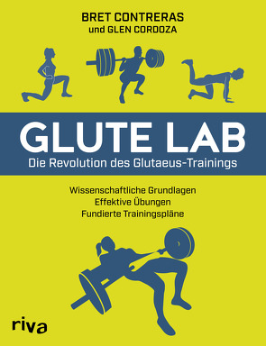 Glute Lab – Die Revolution des Glutaeus-Trainings von Contreras,  Bret, Cordoza,  Glen