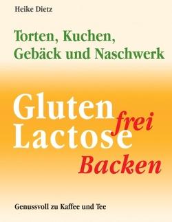 Gluten- und lactosefrei Backen von Dietz,  Heike