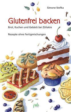 Glutenfrei backen von Bauer,  Karin, Stefka,  Simone
