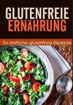 Glutenfrei Kochbuch – 34 leckere Rezepte von Rostburg,  Stefan