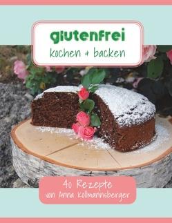 Glutenfrei kochen & backen von Kollmannsberger,  Anna