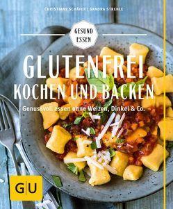 Glutenfrei kochen und backen von Schaefer,  Christiane, Strehle,  Sandra