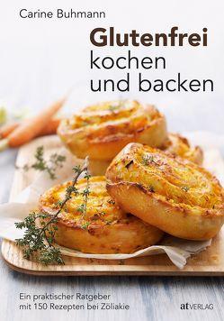 Glutenfrei kochen und backen von Albisser Hund,  Claudia, Buhmann,  Carine