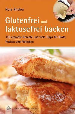Glutenfrei und laktosefrei backen von Kircher,  Nora