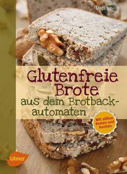 Glutenfreie Brote aus dem Brotbackautomaten von Beile,  Mirjam