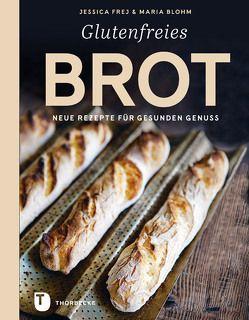 Glutenfreies Brot von Blohm,  Maria, Essrich,  Ricarda, Frej,  Jessica