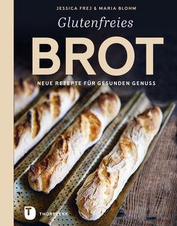 Glutenfreies Brot von Blohm,  Maria, Frej,  Jessica