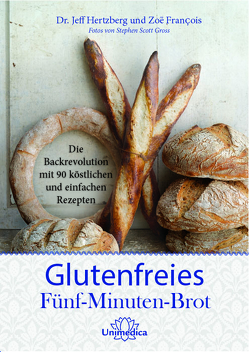 Glutenfreies Fünf-Minuten-Brot von François,  Zoë, Hertzberg,  Jeff