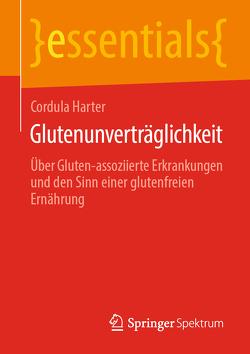 Glutenunverträglichkeit von Harter,  Cordula