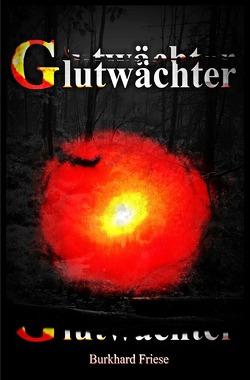 Glutwächter von Friese,  Burkhard
