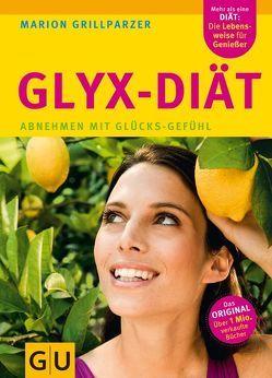 GLYX-Diät von Grillparzer,  Marion