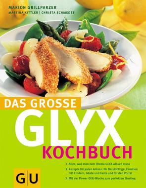 GLYX-Kochbuch, Das große von Grillparzer,  Marion, Kittler,  Martina, Schmedes,  Christa