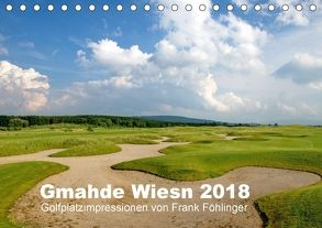 Gmahde Wiesn – Golfkalender 2018 (Tischkalender 2018 DIN A5 quer) von Föhlinger,  Frank