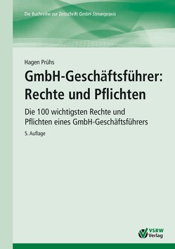 GmbH-Geschäftsführer: Rechte und Pflichten von Prühs,  Hagen