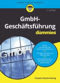 GmbH-Geschäftsführung für Dummies von Ossola-Haring,  Claudia