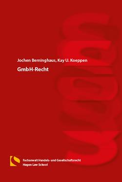 GmbH-Recht von Berninghaus,  Jochen, Koeppen,  Kay U.