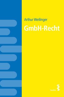 GmbH-Recht von Weilinger,  Arthur
