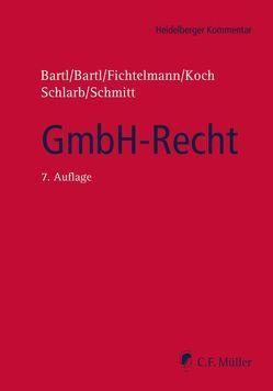 GmbH-Recht von Bartl,  Angela, Bartl,  Harald, Fichtelmann,  Helmar, Koch,  Detlef, Schlarb,  Eberhard, Schmitt,  LL.M.,  Michaela C.
