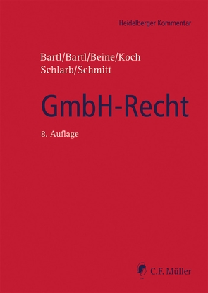 GmbH-Recht von Bartl,  Angela, Bartl,  Harald, Beine,  Klaus, Koch,  Detlef, Schlarb,  Eberhard, Schmitt,  LL.M.,  Michaela C.