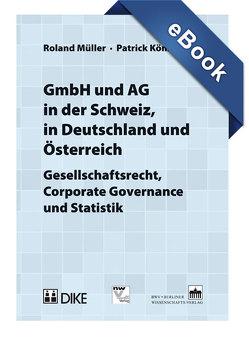 GmbH und AG in der Schweiz, in Deutschland und Österreich von König,  Patrick, Mueller,  Roland