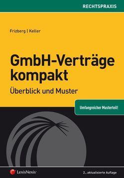 GmbH-Verträge kompakt von Frizberg,  Bernhard, Keller,  Siegfried