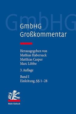 GmbHG – Gesetz betreffend die Gesellschaften mit beschränkter Haftung von Casper,  Matthias, Habersack,  Mathias, Löbbe,  Marc