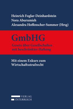 GmbHG Gesetz über Gesellschaften mit beschränkter Haftung von Aburumieh,  Nora, Foglar-Deinhardstein,  Heinrich, Hoffenscher-Summer,  Alexandra