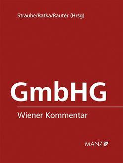 GmbHG Wiener Kommentar zum GmbH-Gesetz von Ratka,  Thomas, Rauter,  Roman Alexander, Straube,  Manfred